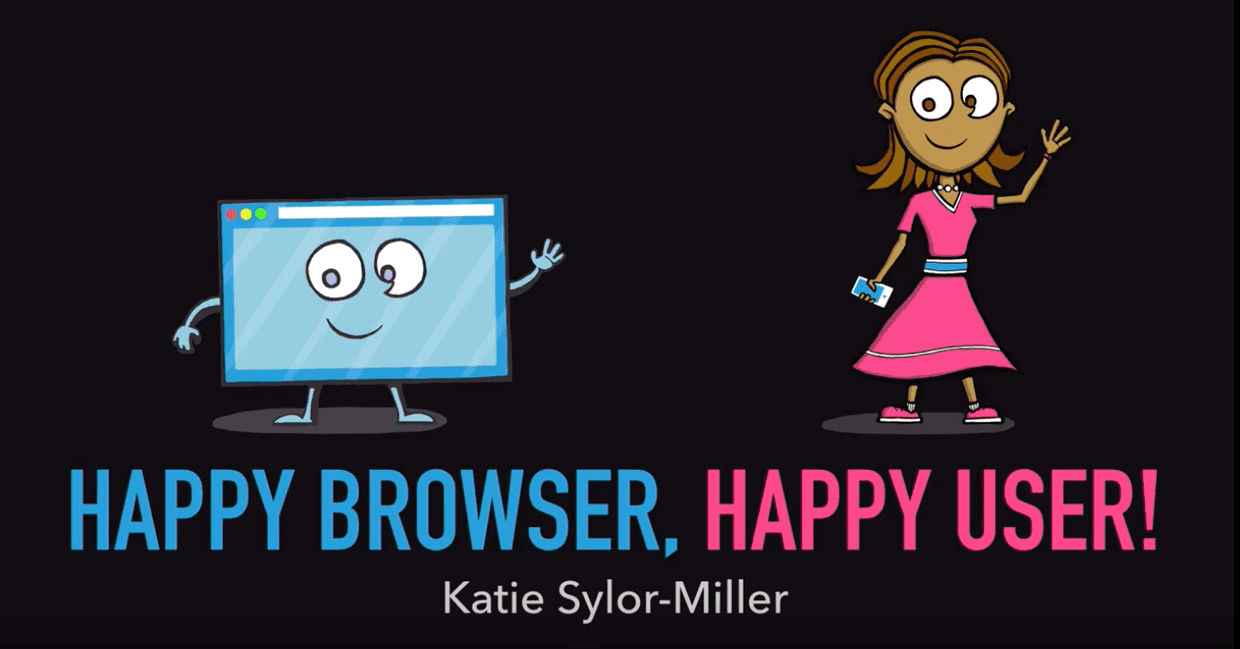 Katie Sylor Miller :: Happy Browser, Happy User! :: #PerfMatters Conference 2019 cover image